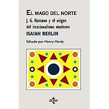 El Mago del Norte: J. G. Hamann y el origen del irracionalismo moderno (Filosofía - Cuadernos De Filosofía Y Ensayo)