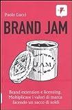 Scarica Libro Brand jam Brand extension e licensing Moltiplicare i valori di marca facendo un sacco di soldi Marketing pubblicita di Lucci Paolo 2010 Tapa blanda (PDF,EPUB,MOBI) Online Italiano Gratis