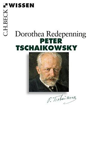 Peter Tschaikowsky (Beck'sche Reihe 2855)
