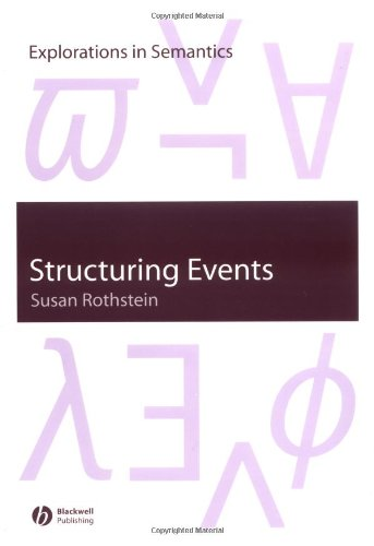 Structuring Events: A Study in the Semantics of Aspect (Explorations in Semantics)