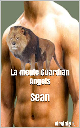 La meute Guardian Angels: Sean par Virginie T.