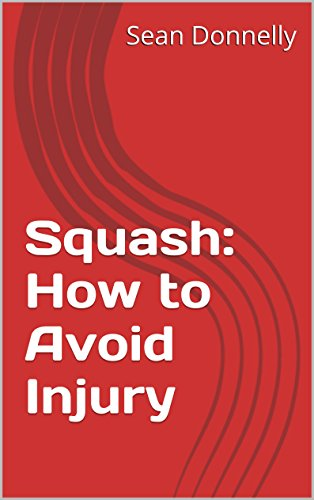 Squash: How to Avoid Injury (English Edition) por Sean Donnelly
