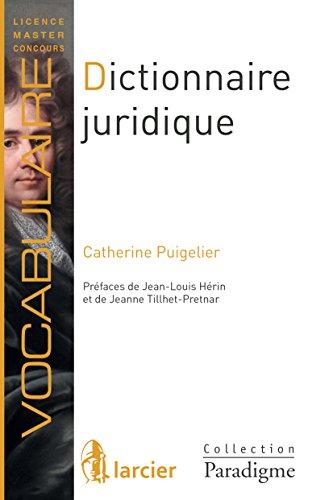 Dictionnaire juridique: Définitions, explications et correspondances (Paradigme – Vocabulaire)