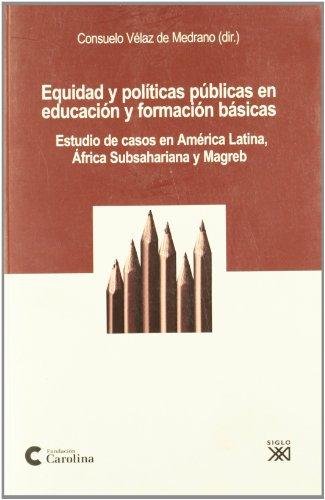 Equidad y políticas públicas en educación y formación básicas: Estudio de casos en América latina, África subsahariana y Magreb