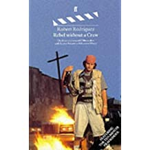 Rebel Without a Crew: Or, How a 23-year-old Film Maker with $7,000 Became a Hollywood Player: How a 23 Year-old Film-maker with 7, 000 Dollars Became a Hollywood Player by Robert Rodriguez (1996-02-19)