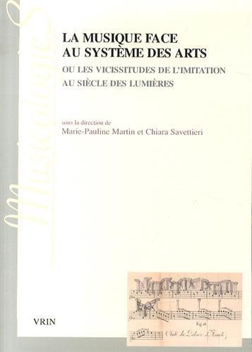 La Musique Face Au Systeme Des Arts: Ou Les Viciss...