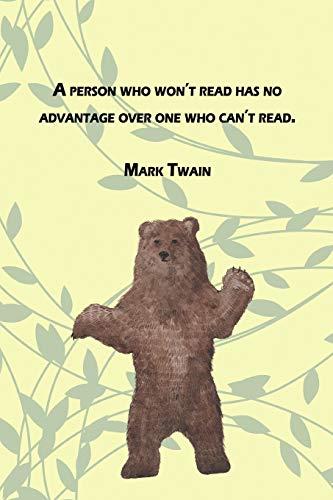 A person who won\'t read has no advantage over one who can\'t read.: Mark Twain | Tagebuch und Notizbuch für Autoren und Schriftsteller | mit Glossar | ... für ausreichend Platz zum Plotten