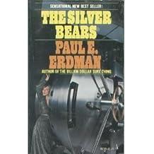 Silver Bears by Paul e. erdman (1977-09-03)
