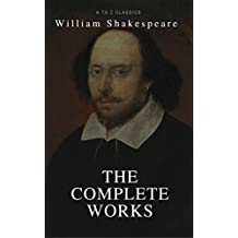 The Complete Works of Shakespeare (Illustrated)