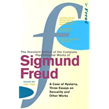 """Complete Psychological Works Of Sigmund Freud, The Vol 7: """"A Case of Hysteria"""", """"Three Essays on Sexuality"""" and Other Works v. 7"""