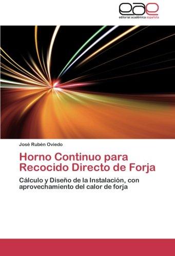 Horno Continuo para Recocido Directo de Forja: Cálculo y Diseño de la Instalación, con aprovechamiento del calor de forja