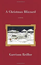 A Christmas Blizzard by Garrison Keillor (2009-11-03)
