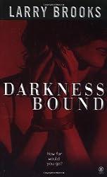 Darkness Bound by Larry Brooks (2000-10-05)