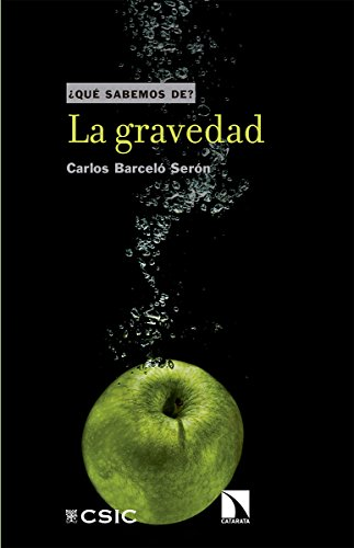 La gravedad (Que sabemos de) por Carlos Barceló Serón