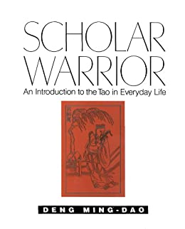 Scholar Warrior: An Introduction to the Tao in Everyday Life par [Deng, Ming-Dao]