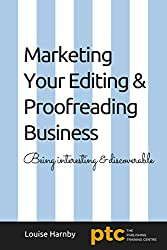 Marketing Your Editing & Proofreading Business: Being interesting and discoverable (English Edition)