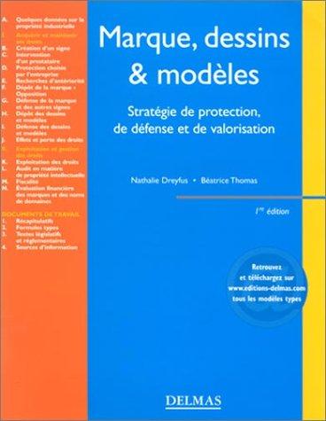 Marques, dessins et modèles : Stratégie de protection, de défense et de valorisation