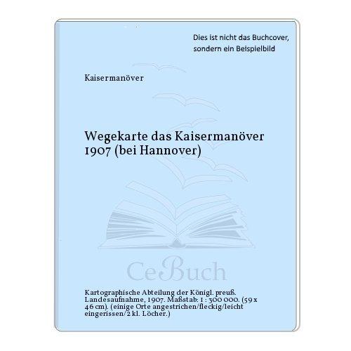 Wegekarte das Kaisermanöver 1907 (bei Hannover)
