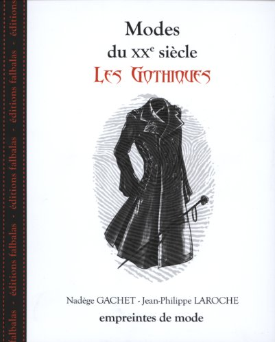 Modes du XXe siècle : Les gothiques par Nadège Gachet
