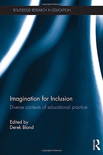 Imagination for Inclusion: Diverse contexts of educational practice (Routledge Research in Education)
