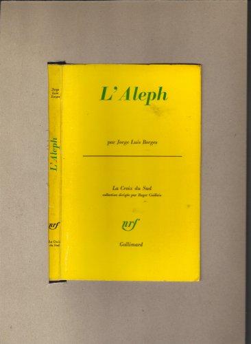 Jorge Luis Borges. L'Aleph : Eel Alephe. Traduit de l'espagnol par Roger Caillois et Ren L.-F. Durand