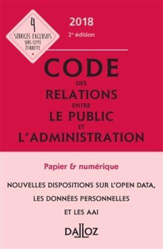 Code des relations entre le public et l'administration 2018, annoté et commenté - 2e éd. par Collectif