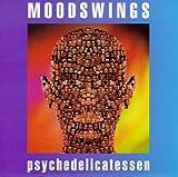 Songtexte von Moodswings - Psychedelicatessen