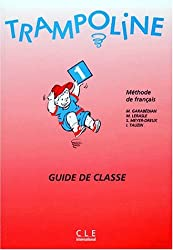 Trampoline 1 : Méthode de français (Guide de classe)