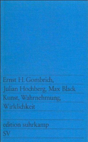 Kunst, Wahrnehmung, Wirklichkeit (edition suhrkamp, Band 860)