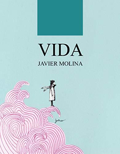 Vida por Javier Molina Lucas