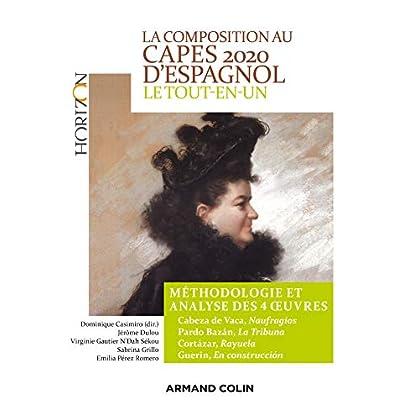 La composition au CAPES d'espagnol 2020 - Le tout-en-un - Méthodologie et analyse des 4 oeuvres