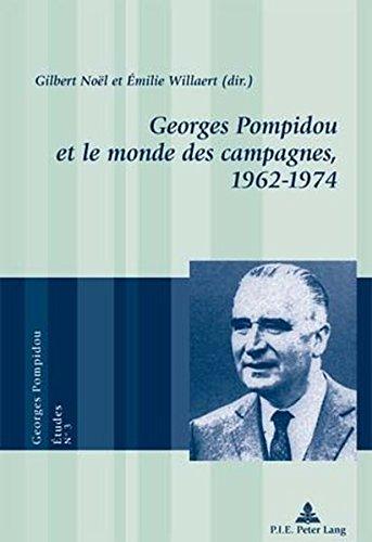 Georges Pompidou Et Le Monde Des Campagnes, 1962-1974