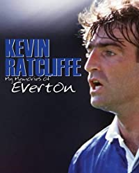 My Memories of Everton by Kevin Ratcliffe