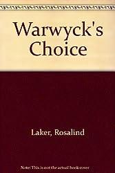 Warwyck's Choice by Rosalind Laker (1981-03-03)