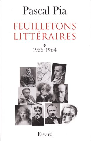 FEUILLETONS LITTERAIRES. Tome 1, 1955-1964