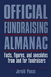 Official Fundraising Almanac: Facts, Figures, and Anecdotes from and for Fundraisers by Jerold Panas (1994-03-03)