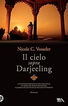 Il cielo sopra Darjeeling di [Vosseler, Nicole]