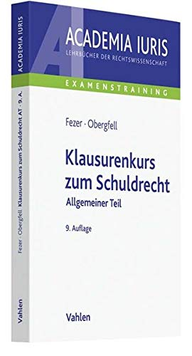 Klausurenkurs zum Schuldrecht: Allgemeiner Teil (Academia Iuris - Examenstraining)