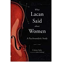 [(What Lacan Said About Women: A Psychoanalytic Study)] [Author: Colette Soler] published on (February, 2006)