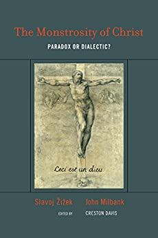 The Monstrosity of Christ: Paradox or Dialectic? (Short Circuits) by [Zizek, Slavoj, John Milbank]