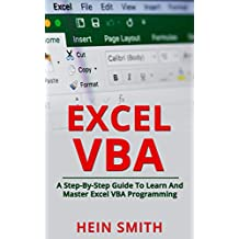 Excel VBA: A Step-By-Step Guide To Learn And Master Excel VBA Programming (English Edition)