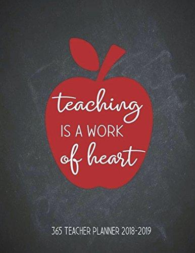 Teaching Is a Work of Heart 365 Teacher Planner 2018-2019: (Chalk Black Board Design) Happy Daily Teacher Planner. Record 7 Subject Teacher Planner, ... Lesson Class Planner Homeschool Grade book) -