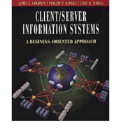 [(Client/Server Information Systems: A Business-Oriented Approach )] [Author: James E. Goldman] [Jan-1999]