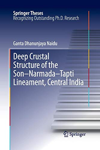 Deep Crustal Structure of the Son-Narmada-Tapti Lineament, Central India (Springer Theses)