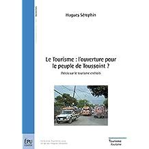 Le Tourisme : l'ouverture pour le peuple de Toussaint ?: Précis sur le tourisme en Haïti