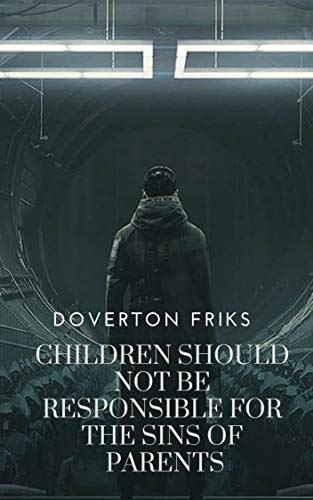 Doverton Friks - Children should not be responsible for the sins of parents