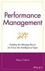 Performance Management: Finding the Missing Pieces (to Close the Intelligence Gap) 1st edition by Cokins, Gary (2004) Gebundene Ausgabe