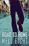[(Road to Home)] [By (author) Mell Eight] published on (January, 2015)
