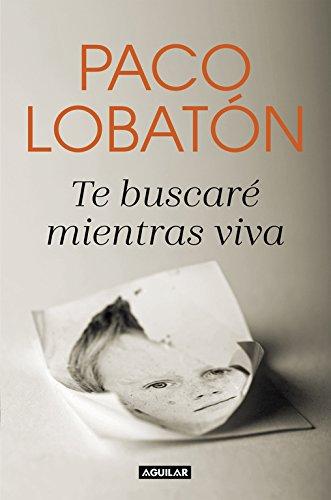 Te buscaré mientras viva por Paco Lobatón