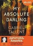 My absolute darling | Tallent, Gabriel (1987-....). Auteur